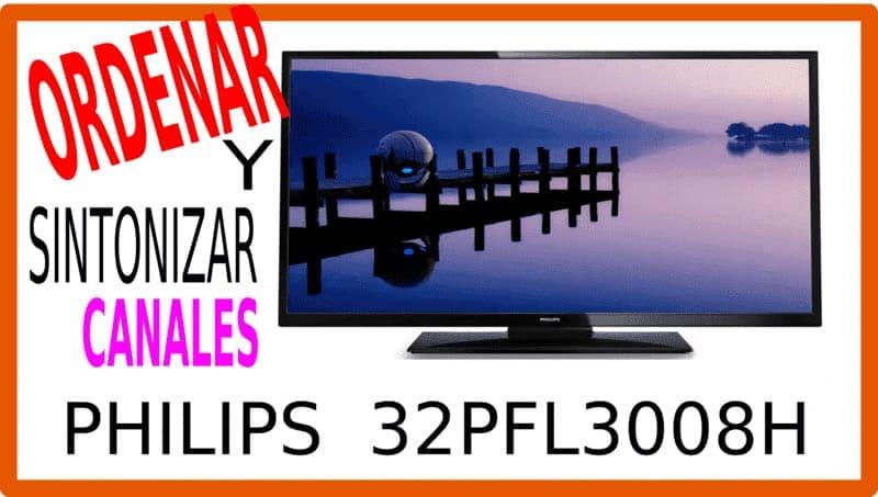 Cómo buscar y ordenar canales en tv Philips 32PFL3008h