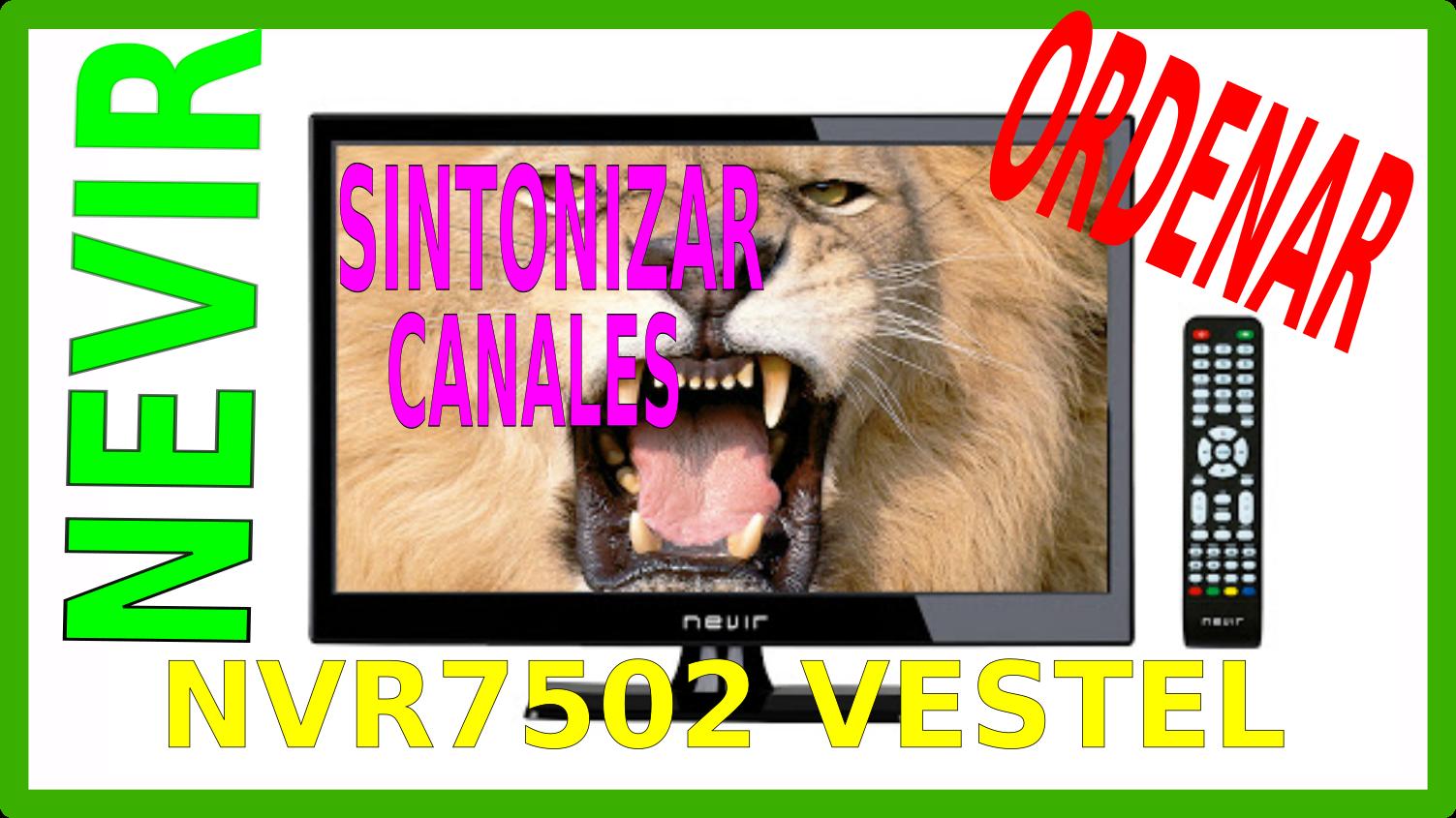 Buscar y ordenar canales en TV Nevir NVR7502