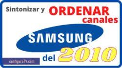 Cómo sintonizar y ordenar los cabnales en tv SAMSUNG del 2010