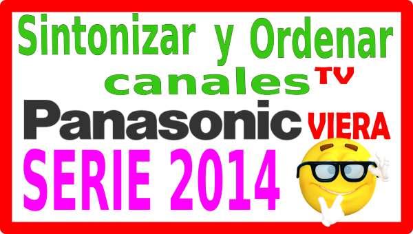 Cómo buscar y ordenar canales tv Panasonic 2014