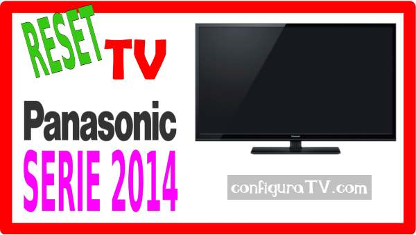 Como resetear tv Panasonic 2014