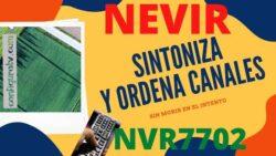 Sintonizar y ordenar canales en serie NVR7702 de Nevir